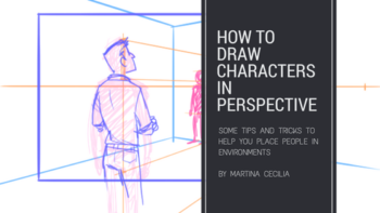 How to draw Characters in perspective – some tips